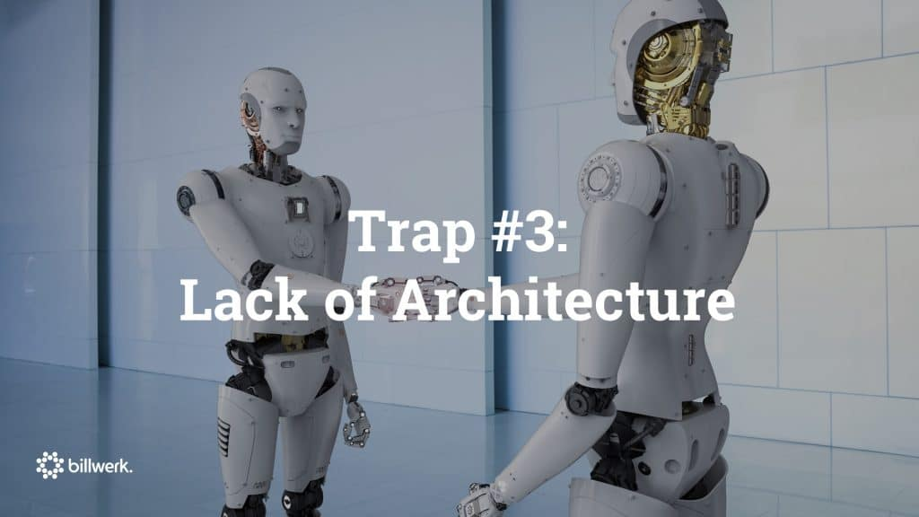 saastock keynote dr ricco deutscher trap 3- Lack of Architecture