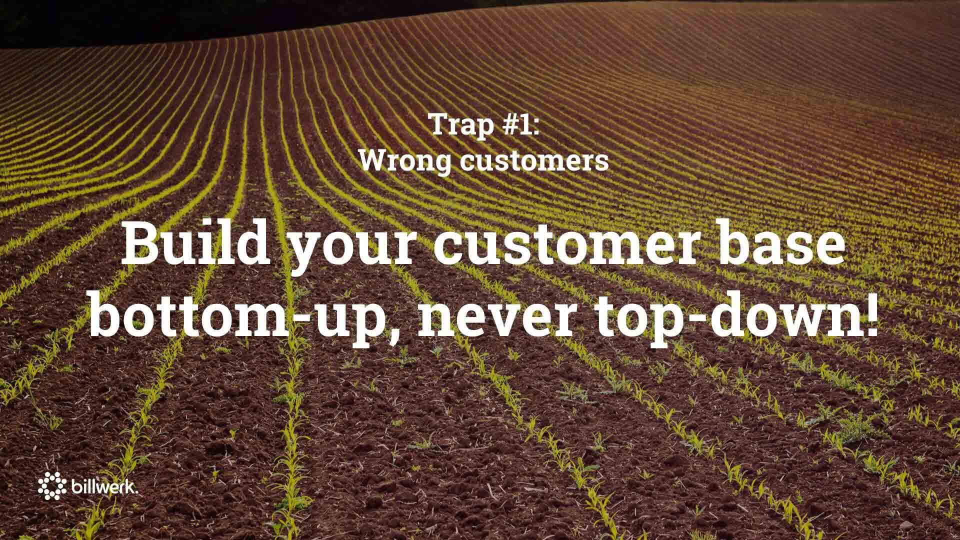 SaaStock Keynote | Trap 1 Build Your Customer Base Bottom Up, Never Top Down
